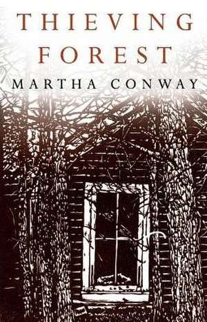 Thieving Forest de Martha Conway