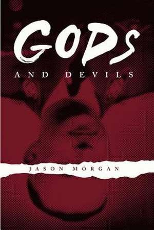 Gods and Devils de Jason Morgan