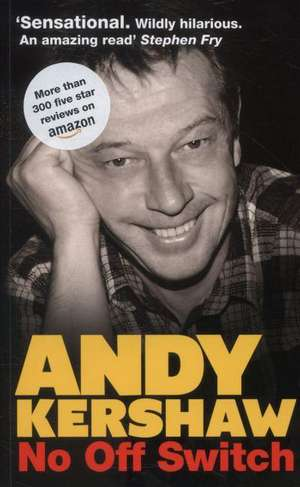 No off Switch de Andy Kershaw