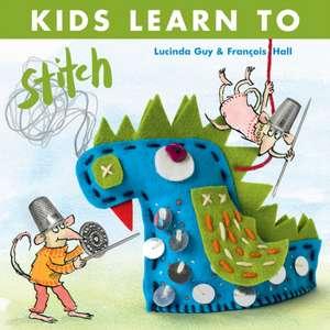 Guy, L: Kids Learn to Stitch de Fracois Hall