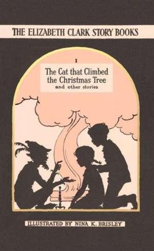 The Cat That Climbed the Christmas Tree de Elizabeth Clark