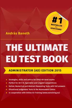The Ultimate EU Test Book, Administrator (AD) Edition 2015 de András BANETH