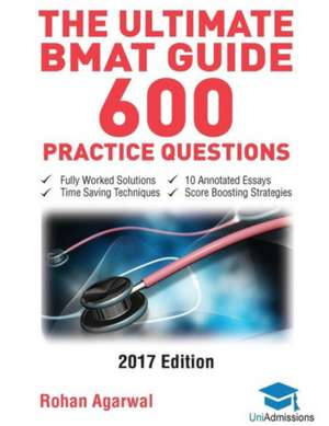 The Ultimate Bmat Guide - 600 Practice Questions de Rohan Agarwal