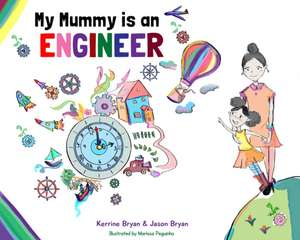 My Mummy is an Engineer de Kerrine Bryan