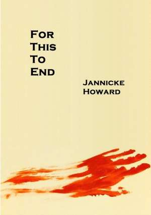 For This to End de Jannicke Howard