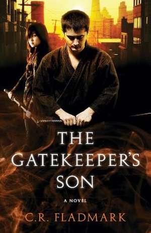The Gatekeeper's Son de C. R. Fladmark