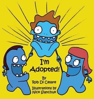 I'm Adopted! de Rob Di Cesare