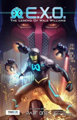 E.x.o.: The Legend Of Wale Williams Part One