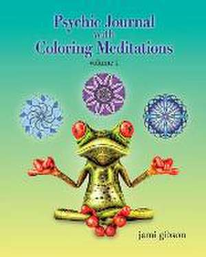 Psychic Journal with Coloring Meditations de Jami Gibson