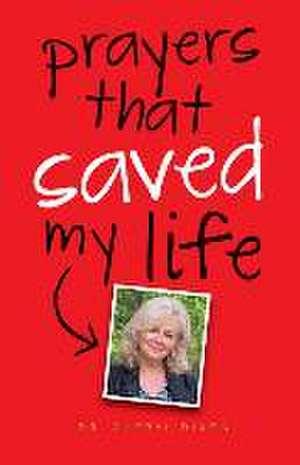 Prayers That Saved My Life de Cheryl Dixon