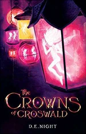 The Crowns of Croswald de D. E. Night