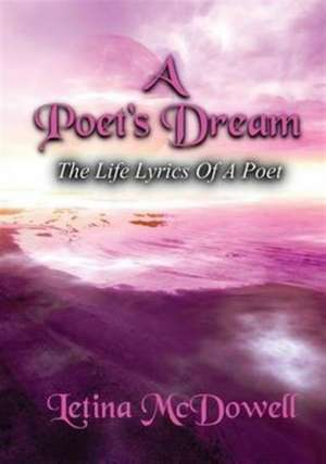 A Poet's Dream de Letina McDowell