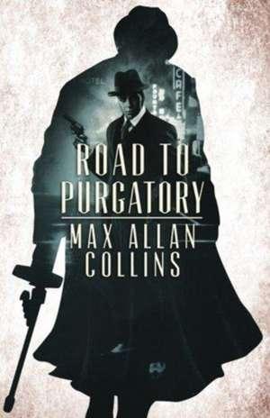 Road to Purgatory de Max Allan Collins