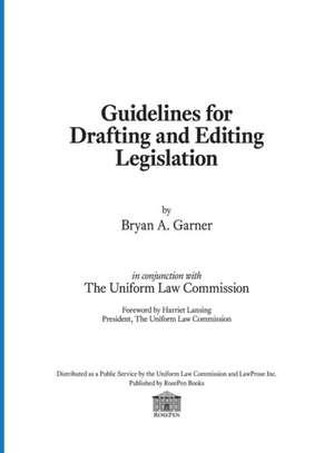 Guidelines for Drafting and Editing Legislation de Bryan A. Garner