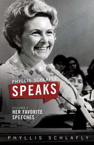 Phyllis Schlafly Speaks, Volume 1 de Phyllis Schlafly
