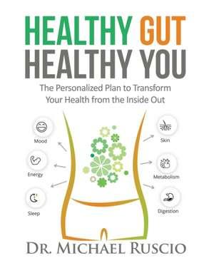 Healthy Gut, Healthy You de Dr. Michael Ruscio