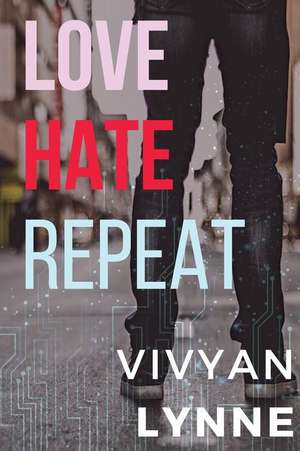 Love Hate Repeat de Vivyan Lynne