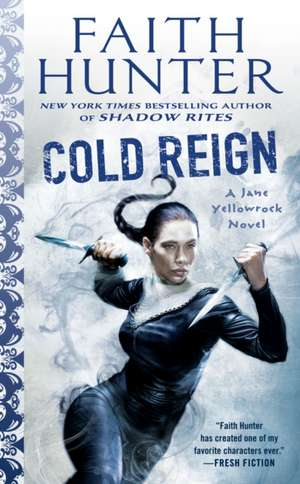 Cold Reign: A Jane Yellowrock Novel de Faith Hunter