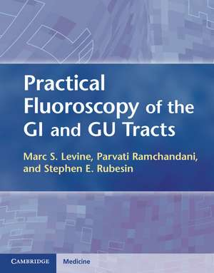 Practical Fluoroscopy of the GI and GU Tracts