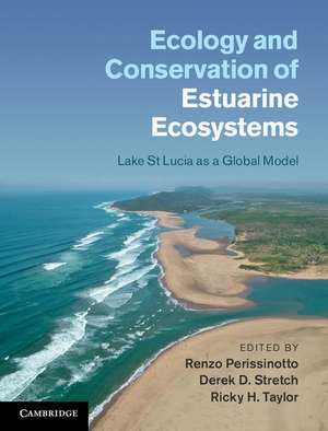 Ecology and Conservation of Estuarine Ecosystems: Lake St Lucia as a Global Model de Renzo Perissinotto