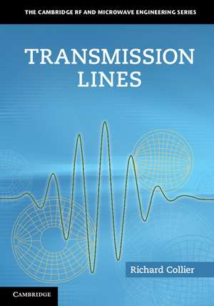Transmission Lines: Equivalent Circuits, Electromagnetic Theory, and Photons de Richard Collier