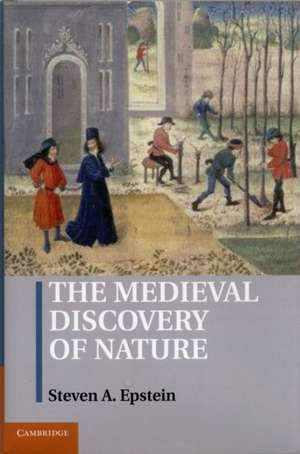 The Medieval Discovery of Nature de Steven A. Epstein