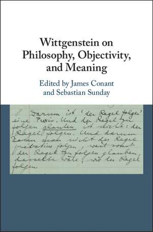 Wittgenstein on Philosophy, Objectivity, and Meaning de James Conant