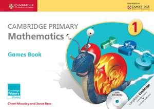 Cambridge Primary Mathematics Stage 1 Games Book with CD-ROM de Cherri Moseley