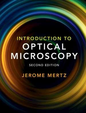 Introduction to Optical Microscopy de Jerome Mertz