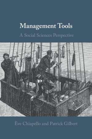 Management Tools: A Social Sciences Perspective de Ève Chiapello