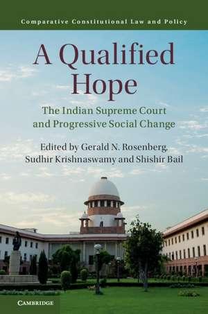 A Qualified Hope: The Indian Supreme Court and Progressive Social Change de Gerald N. Rosenberg