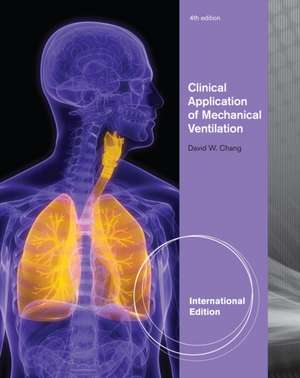Clinical Application of Mechanical Ventilation. by David Chang