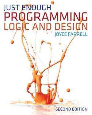 Just Enough Programming Logic and Design de Joyce Farrell