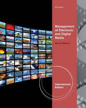 Management of Electronic and Digital Media, International Edition de Alan (University of North Texas) Albarran