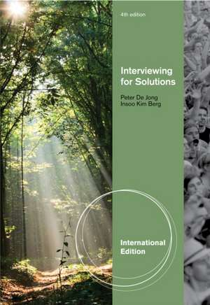 De Jong, P: Interviewing for Solutions, International Editio de Insoo (Brief Family Therapy Center) Kim Berg
