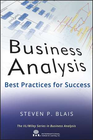 Business Analysis: Best Practices for Success de Steven Blais