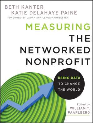 Measuring the Networked Nonprofit: Using Data to Change the World de Beth Kanter