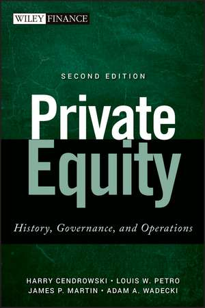 Private Equity: History, Governance, and Operations de Harry Cendrowski