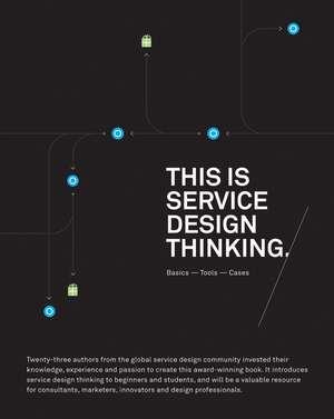 This is Service Design Thinking: Basics, Tools, Cases de Marc Stickdorn