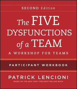 The Five Dysfunctions of a Team, Intact Teams Participant Workbook imagine