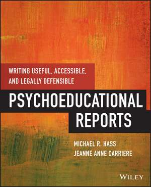 Writing Useful, Accessible, and Legally Defensible Psychoeducational Reports imagine