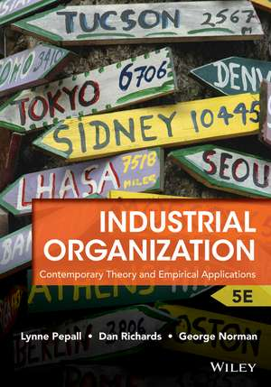Industrial Organization: Contemporary Theory and Empirical Applications de Lynne Pepall