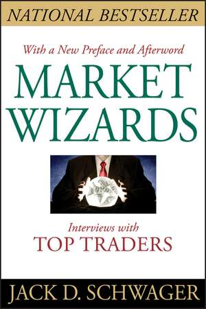 Market Wizards: Interviews with Top Traders Updated de Jack D. Schwager