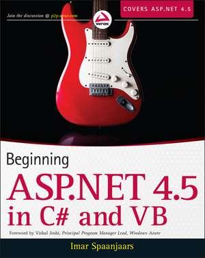 Beginning ASP.NET 4.5: in C# and VB de Imar Spaanjaars