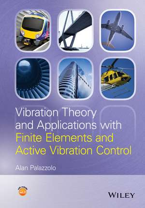 Vibration Theory and Applications with Finite Elements and Active Vibration Control