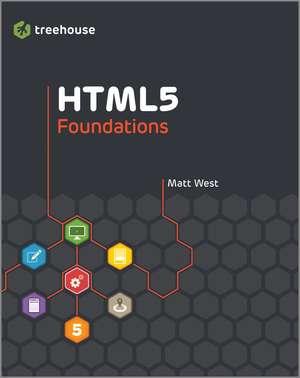 HTML5 Foundations de Matt West