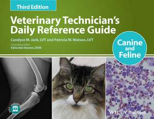 Veterinary Technician′s Daily Reference Guide imagine