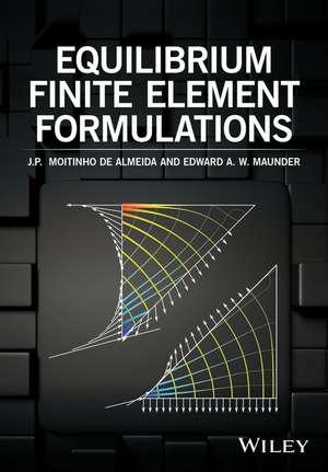 Equilibrium Finite Element Formulations de J. P. Moitinho de Almeida