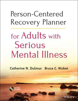 Person–Centered Recovery Planner for Adults with Serious Mental Illness