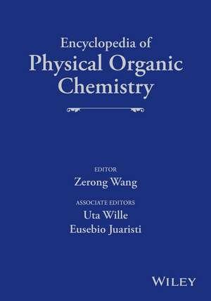 Encyclopedia of Physical Organic Chemistry: 6 Volume Set de Zerong Wang